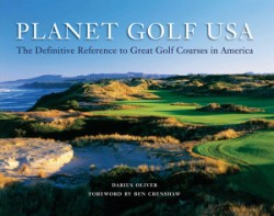 Planet Golf USA The Definitive Reference to Great Golf Courses in America