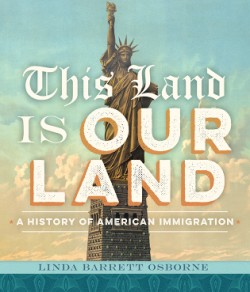 This Land Is Our Land A History of American Immigration