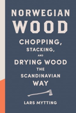 Norwegian Wood Chopping, Stacking, and Drying Wood the Scandinavian Way