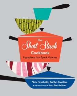 Short Stack Cookbook Ingredients That Speak Volumes
