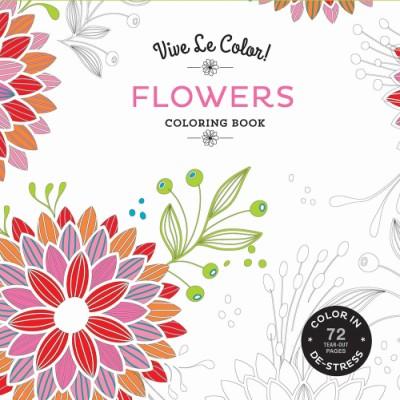Vive Le Color! Flowers (Adult Coloring Book) Color In; De-stress (72 Tear-out Pages)