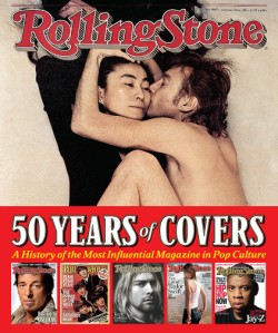 Rolling Stone 50 Years of Covers A History of the Most Influential Magazine in Pop Culture