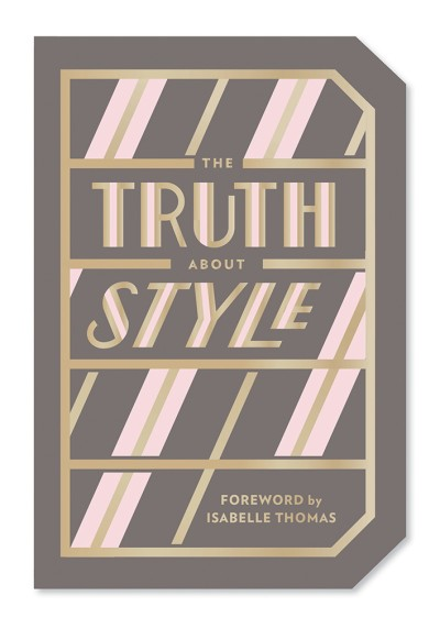 Truth About Style Quote Gift Book