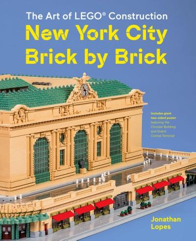 Art of LEGO Construction New York City Brick by Brick