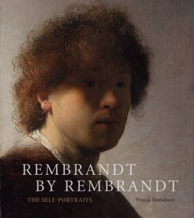 Rembrandt by Rembrandt The Self-Portraits