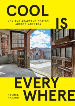 Cool Is Everywhere New and Adaptive Design Across America