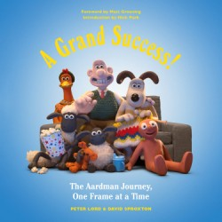 Grand Success! The Aardman Journey, One Frame at a Time