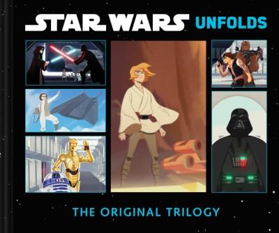 Star Wars Unfolds The Original Trilogy