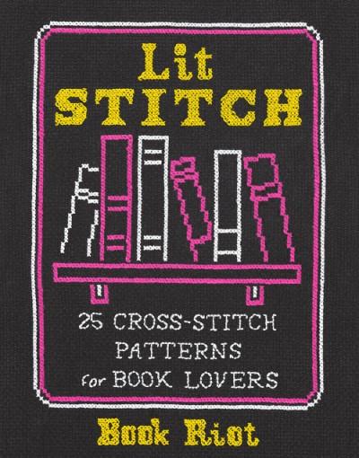 Lit Stitch 25 Cross-Stitch Patterns for Book Lovers