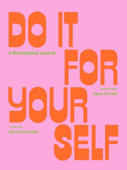 Do It For Yourself (Guided Journal) A Motivational Journal