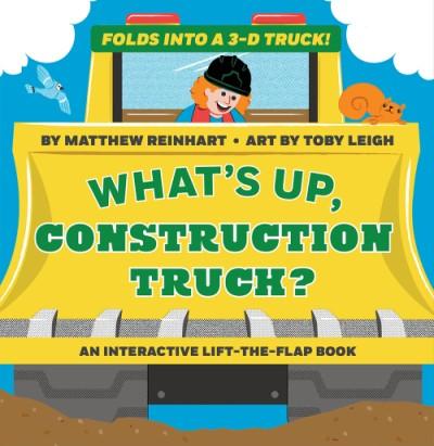 What's Up, Construction Truck? (A Pop Magic Book) Folds into a 3-D Truck!