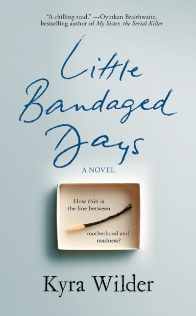 Little Bandaged Days A Novel