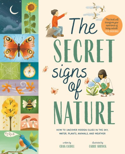 Secret Signs of Nature How to Uncover Hidden Clues in the Sky, Water, Plants, Animals, and Weather