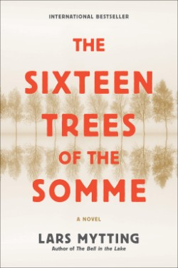 Sixteen Trees of the Somme A Novel