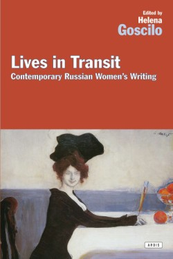 Lives in Transit Recent Russian Women's Writing