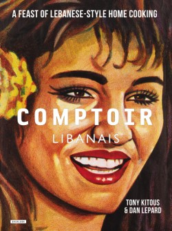 Comptoir Libanais A Feast of Lebanese-Style Home Cooking