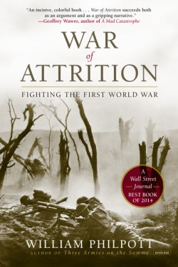 War of Attrition Fighting the First World War