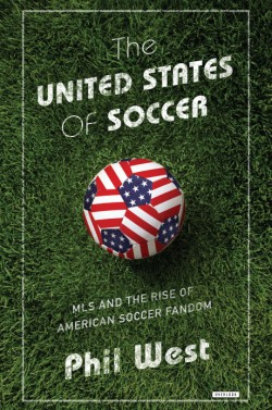 United States of Soccer MLS and the Rise of American Soccer Fandom