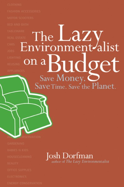 Lazy Environmentalist on a Budget Save Money. Save Time. Save the Planet.