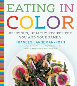 Eating in Color Delicious, Healthy Recipes for You and Your Family
