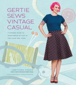 Gertie Sews Vintage Casual A Modern Guide to Sportswear Styles of the 1940s and 1950s