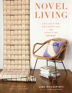 Novel Living Collecting, Decorating, and Crafting with Books