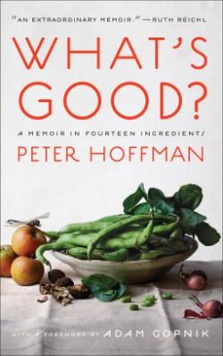 What's Good? A Memoir in Fourteen Ingredients