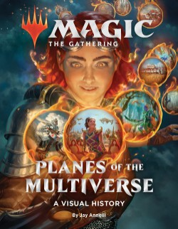 Magic: The Gathering: Planes of the Multiverse A Visual History