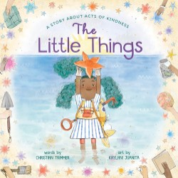 Little Things A Story About Acts of Kindness