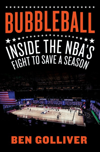 Bubbleball Inside the NBA's Fight to Save a Season