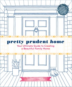 Pretty Prudent Home Your Ultimate Guide to Creating a Beautiful Family Home