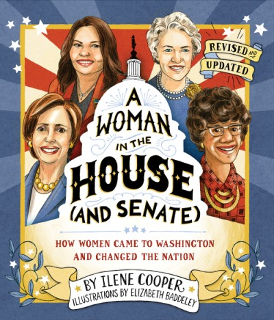 Woman in the House (and Senate) (Revised and Updated) How Women Came to Washington and Changed the Nation