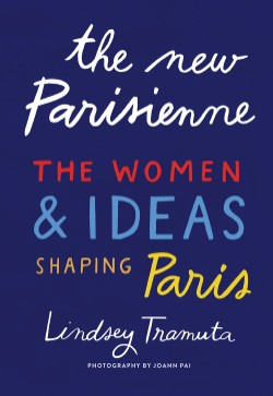 New Parisienne The Women & Ideas Shaping Paris
