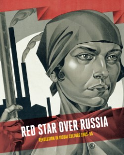 Red Star Over Russia Revolution in Visual Culture 1905-55