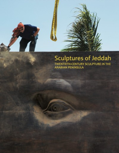 Sculptures of Jeddah Twentieth-Century Sculpture in the Arabian Peninsula
