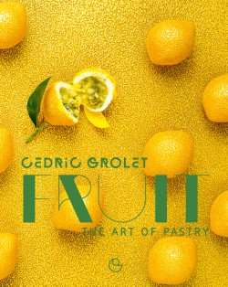 Fruit The Art of Pastry