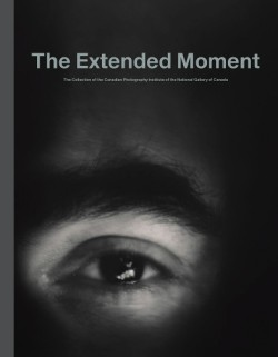 Extended Moment Fifty Years of Collecting Photographs at the National Gallery of Canada