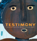 Testimony Vernacular Art of the African-American South