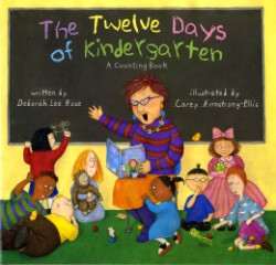 Twelve Days of Kindergarten A Counting Book