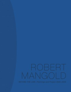 Robert Mangold Beyond the Line: Paintings and Project  2000-2008