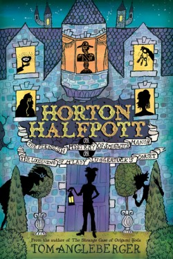 Horton Halfpott Or, The Fiendish Mystery of Smugwick Manor; or, The Loosening of M'Lady Luggertuck's Corset