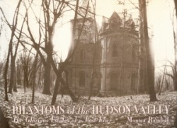 Phantoms of the Hudson Valley