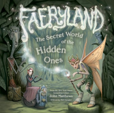 Faeryland The Secret World of the Hidden Ones