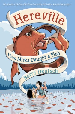 Hereville How Mirka Caught a Fish