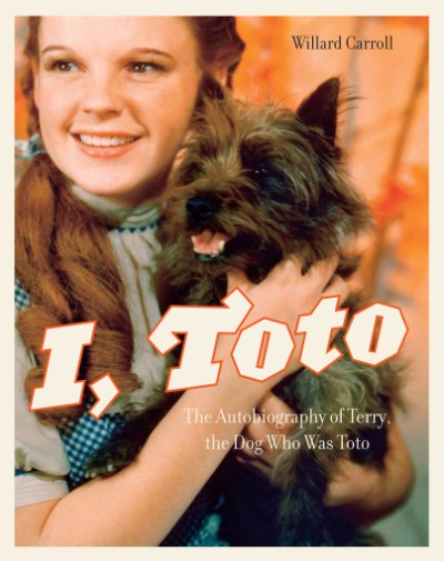 I, Toto The Autobiography of Terry, the Dog Who Was Toto
