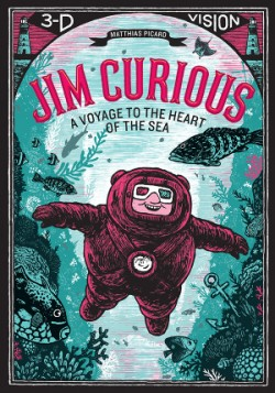 Jim Curious A Voyage to the Heart of the Sea in 3-D Vision
