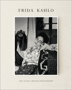Frida Kahlo The Gisèle Freund Photographs
