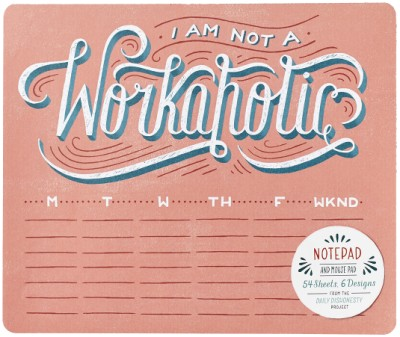 Daily Dishonesty: I Am Not a Workaholic (Notepad and Mouse Pad) 54 Sheets, 6 Designs