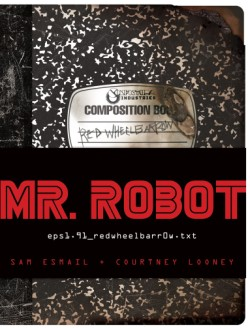 MR. ROBOT: Red Wheelbarrow (eps1.91_redwheelbarr0w.txt)