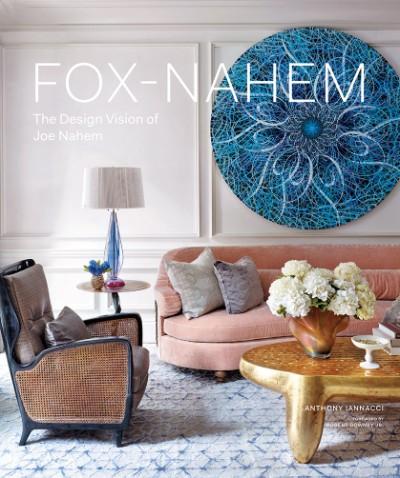 Fox-Nahem The Design Vision of Joe Nahem